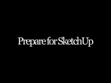 Prepare for SketchUp