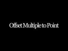 Offset Multiple to Point
