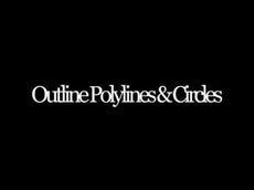 Outline Polylines & Circles