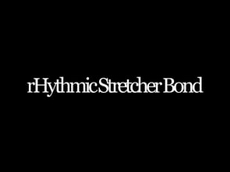 rHythmic Stretcher Bond