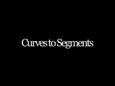 Curves to Segments