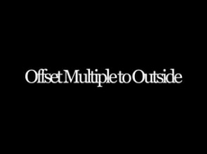 Offset Multiple to Outside