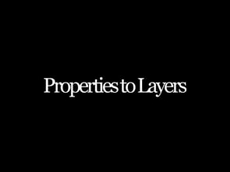 Properties to Layer