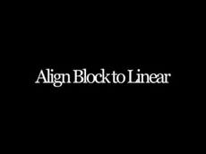 Align Block to Linear