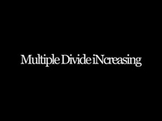 Multiple Divide Increasing