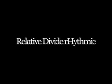 Relative Divide Rhythmic