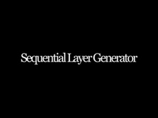 Sequential Layer Generator